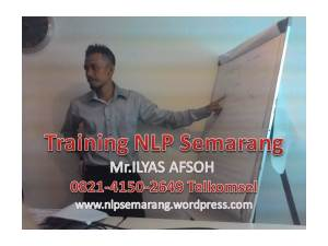 TRAINING nlp semarang Mr ilyas afsoh 0821-4150-2649 TELKOMSEL