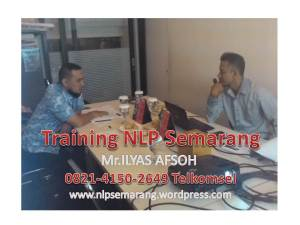 WORKSHOP nlp semarang Mr ilyas afsoh 0821-4150-2649 TELKOMSEL